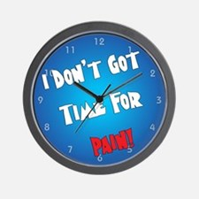 No Time For Pain! Wall Clock