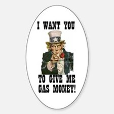 Give me gas money Oval Decal