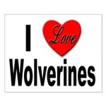 I Love Wolverines Small Poster