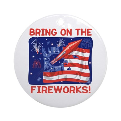 BRING ON THE FIREWORKS! Ornament (Round)