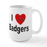I Love Badgers Large Mug