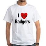 I Love Badgers (Front) White T-Shirt