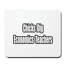 """Chicks Dig Econ Teachers"" Mousepad"