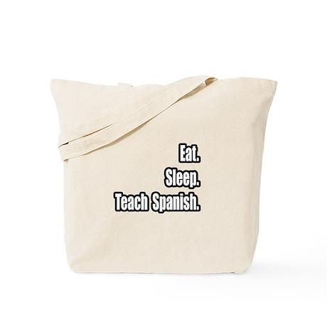 """Eat. Sleep. Teach Spanish."" Tote Bag"
