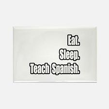 """""""Eat. Sleep. Teach Spanish."""" Rectangle Magnet"""