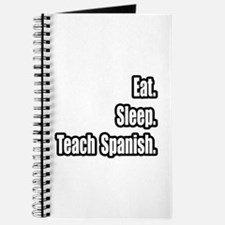 """Eat. Sleep. Teach Spanish."" Journal"