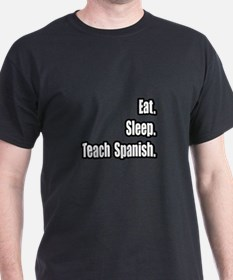"""Eat. Sleep. Teach Spanish."" T-Shirt"