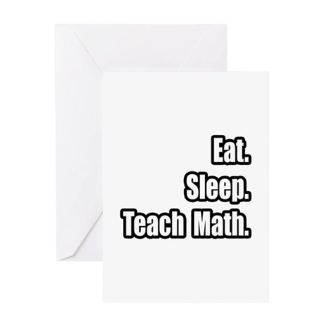 """Eat. Sleep. Teach Math."" Greeting Card"