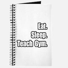 """""""Eat. Sleep. Teach Gym."""" Journal"""