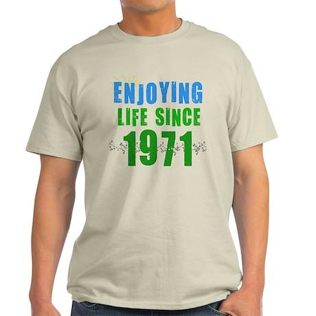 Enjoying Life Since 1971 Light T-Shirt