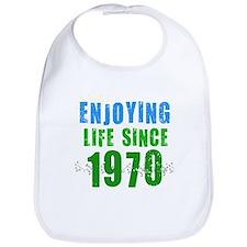 Enjoying Life Since 1970 Bib