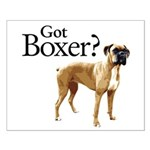 Got Boxer? Small Poster
