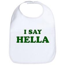 I Say Hella Bib