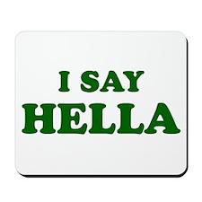 I Say Hella Mousepad