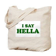 I Say Hella Tote Bag