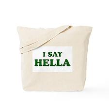 I Say Hella Tote Bag