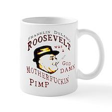 FDR Was a Pimp Mug