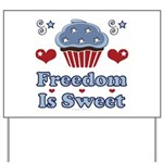 Freedom Is Sweet Americana Yard Sign