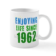 Enjoying Life Since 1962 Mug