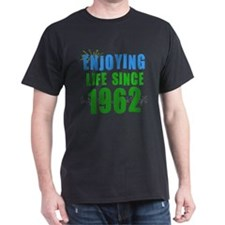 Enjoying Life Since 1962 T-Shirt