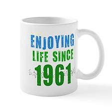 Enjoying Life Since 1961 Mug