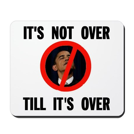 NOT OVER YET Mousepad