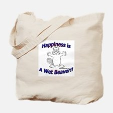 Happiness Is A Wet Beaver!! Tote Bag