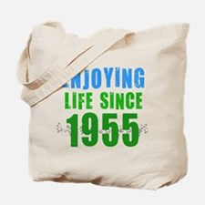 Enjoying Life Since 1955 Tote Bag