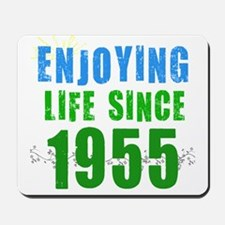 Enjoying Life Since 1955 Mousepad