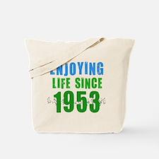 Enjoying Life Since 1953 Tote Bag