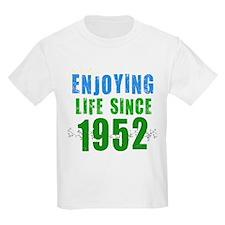 Enjoying Life Since 1952 T-Shirt