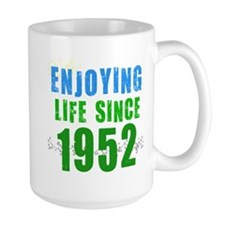 Enjoying Life Since 1952 Mug