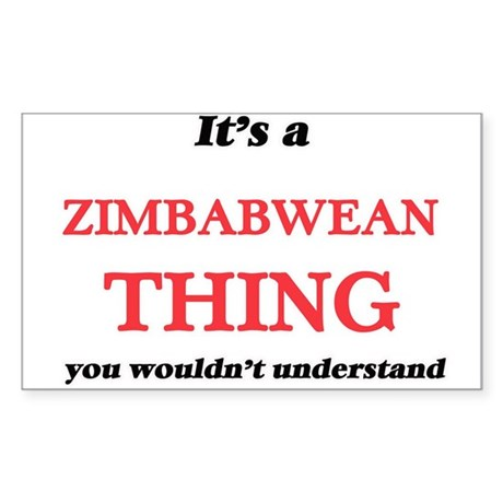 It's a Zimbabwean thing, you wouldn&#3 Sticker