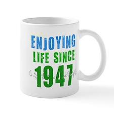 Enjoying Life Since 1947 Mug