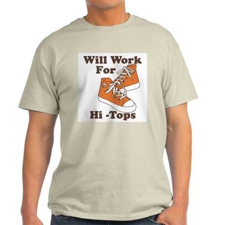 Will Work For Hi-Tops : Ash Grey T-Shirt