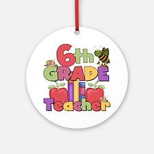 6th Grade Teacher Ornament (Round)