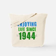 Enjoying Life Since 1944 Tote Bag