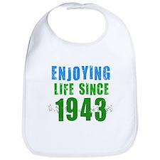 Enjoying Life Since 1943 Bib