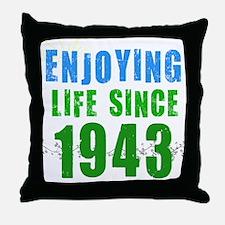 Enjoying Life Since 1943 Throw Pillow