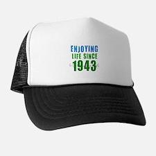 Enjoying Life Since 1943 Trucker Hat