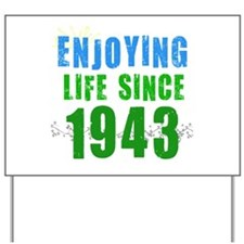 Enjoying Life Since 1943 Yard Sign