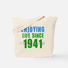 Enjoying Life Since 1941 Tote Bag