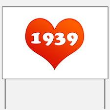 Love 1939 Yard Sign