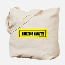 I brake for manatees. Tote Bag