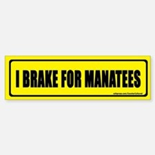 I brake for manatees. Bumper Bumper Bumper Sticker