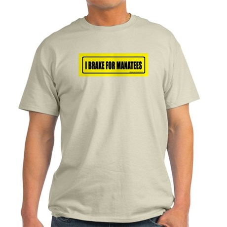 I brake for manatees. Light T-Shirt