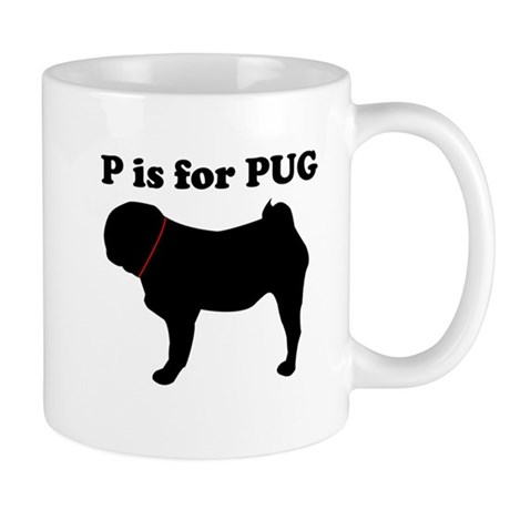 P is for PUG - MUG