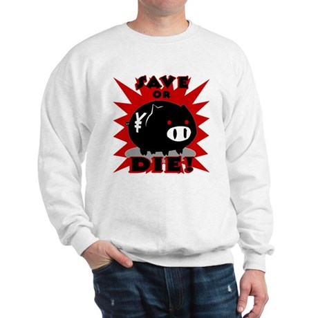 Save or Die! Sweatshirt