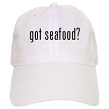 got seafood? Baseball Cap