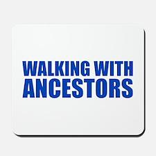 Walking With Ancestors Mousepad